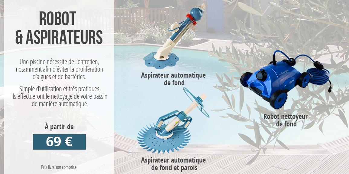 Robot et aspirateurs piscines